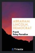 Abraham Lincoln, Democrat
