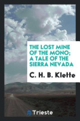 The Lost Mine of the Mono; A Tale of the Sierra Nevada