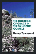The Doctrine of Grace in the Synoptic Gospels