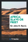 Africa: Slave or Free?