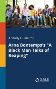 A Study Guide for Arna Bontemps's a Black Man Talks of Reaping