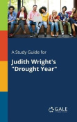 A Study Guide for Judith Wright's Drought Year