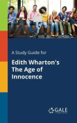 A Study Guide for Edith Wharton's the Age of Innocence