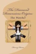 The Diamond Dimensions Origins