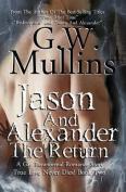 Jason and Alexander the Return