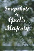 Snapshots of God's Majesty