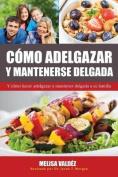 Como Adelgazar y Mantenerse Delgada [Spanish]