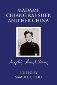 Madame Chiang Kaishek and Her China