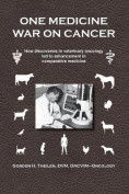 One Medicine War on Cancer