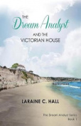 The Dream Analyst and the Victorian House