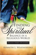 Finding Your Spiritual Balance in a Religious World