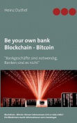 Be Your Own Bank - Blockchain - Bitcoin [GER]
