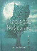 El Jardinero Nocturno [Spanish]