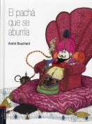 El Pacha Que Se Aburria [Spanish]