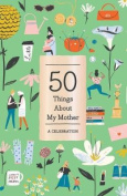 50 Things About My Mother (Fill-in Gift Book)