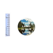 Nature Button This Land Is Our Land Protect Wild Places Forest Pin Pinback 2.5cm