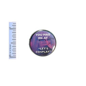 "Funny Button You Had Me At ""Let's Cosplay"" Pin Random Geekery Pinback Gift 2.5cm"