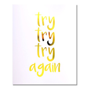 """Try Try Try Again"" Gold Foil Art Print Small Poster - 300gsm Silk Paper Card Stock, Home Office Wall Art Decor, Inspirational Motivational Encouraging Quote 25cm x 20cm"