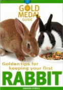 Rabbit (Gold Medal Guide) - Everything you need to know to choose and keep a healthy rabbit