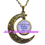 Delicate Moon Necklace,Crescent Moon Jewellery,Quote- I Wish I'd Done Everything on Earth with You necklace,Quote necklace,Quote pendant