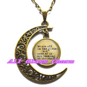"Delicate Moon Necklace,Crescent Moon Jewellery,Quote ""We are all in the gutter, but some of us are looking at the stars."""