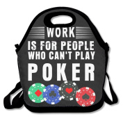 Work Is For People Who Can't Play Poker Lunch Tote Insulated Reusable Picnic Lunch Bags Boxes For Men Women Adults Kids Toddler Nurses