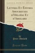 Lettres Et Epitres Amoureuses D'Heloise Et D'Abeilard, Vol. 2  [FRE]