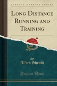 Long Distance Running and Training
