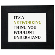 It's A Networking Thing You Wouldn't Understand Framed Print Poster Wall or Desk Mount Options