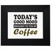 Today's Good Mood Brought To You By Coffee Framed Print Poster Wall or Desk Mount Options