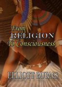 From Religion to Consciousness