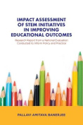 Impact Assessment of Stem Initiatives in Improving Educational Outcomes