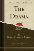 The Drama (Classic Reprint)