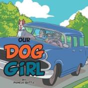 Our Dog Girl