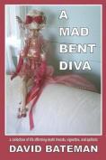 A Mad Bent Diva