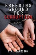 Breeding Ground for Corruption