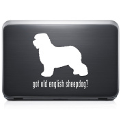 Got Old English Sheep Dog Pet REMOVABLE Vinyl Decal Sticker For Laptop Tablet Helmet Windows Wall Decor Car Truck Motorcycle - Size (05 Inch / 13 Cm Tall) - Colour