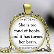 She Is Too Fond of Books Quote Literature Pendant, Glass Cabochon necklace pendant, Book Lover's