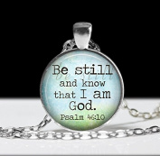 Religious Jewellery Pendant , Art Religious Necklace, Be Still And Know That I Am God
