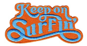Vintage Style Surfer Keep On Surfin Truckin Shirt Patch 11cm - Badge - Patches - 70's - 80's - Surfing - Surf - Shorts - Applique - Board