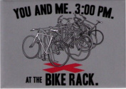 You And Me 3:00PM At The Bike Rack Magnet NM4248