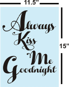 STENCIL for Painting Signs, Always Kiss Me Goodnight, Reusable, Sturdy