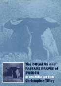 The Dolmens and Passage Graves of Sweden