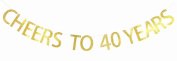 CHEERS TO 40 YEARS Gold Glitter Banner for 40th Birthday, Retirement, Wedding Anniversary Party Bunting Photo Props Decorations