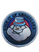 Suck It Up Snowflake - Embroidered Morale Patch