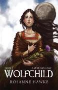 Wolfchild: Book One