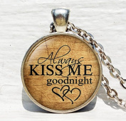 "Handmade Inspiration Necklace ""always kiss me goodnight""Glass Cabochon Necklace"