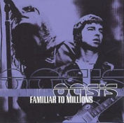 Familiar To Millions, Oasis, 5055019600500