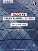 ACCA F6 Taxation UK Study Manual (FA 2016)