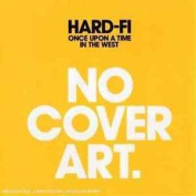 Hard-fi-once Upon A Time In The West Cd New